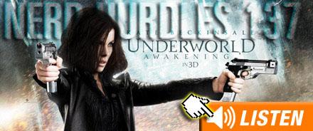 Episode 137 - Underworld: Awakening (1/5)