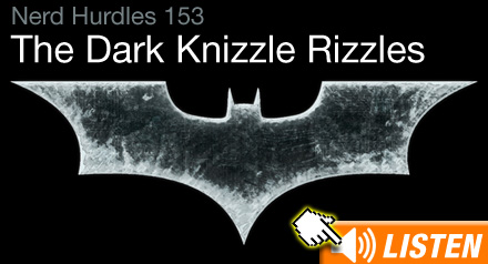 Click to download The Dark Knight Rises podcast