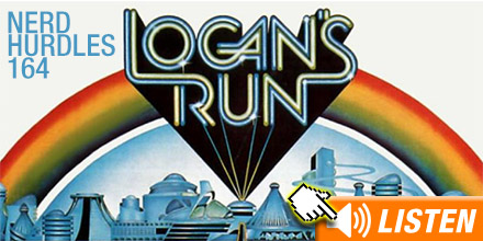 Approach and identify. Click to download Logan's Run podcast